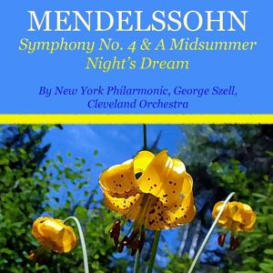 Mendelssohn: Symphony No. 4 & A Midsummer Night's Dream