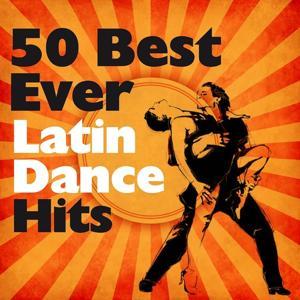 50 Best Ever Latin Dance Hits (Ballroom Dances, Salsa, Bachata, Merengue, Bossa, Mambo)