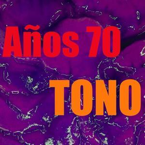Tono Años 70