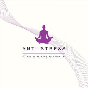 Anti Stress (Créez votre Bulle de Sérénité)