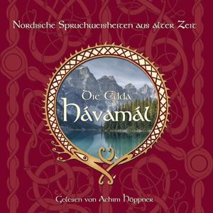 Die Edda - Havamal (Nordische Spruchweisheiten aus alter Zeit, gelesen von Achim Höppner, deutsche Stimme von Gandalf, in Herr der Ringe)
