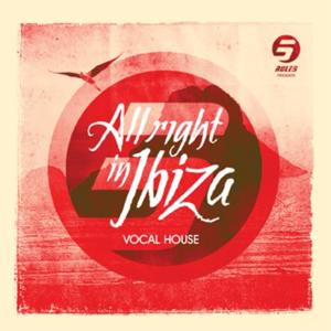 Rule 5 Presents All Right in Ibiza, Vol. 1 (Vocal House)