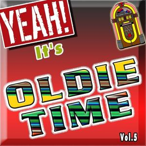 Yeah! It's Oldie Time, Vol. 5