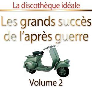 La discothèque idéale : les grands succès de l'après-guerre, vol. 2