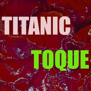 Toque Titanic