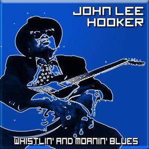 Whistlin' and Moanin' Blues