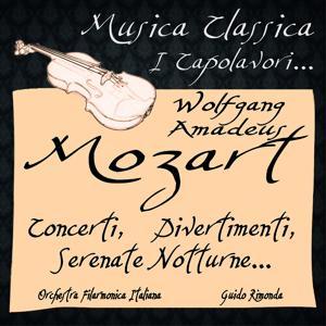 Mozart: Concerti, Divertimenti, Serenate Notturne... (Musica classica - i capolavori...)