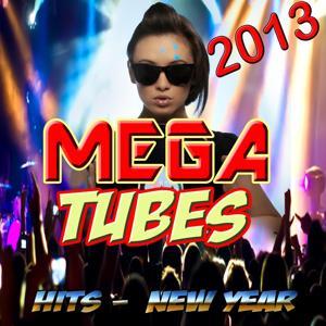 Mega Tubes 2013 (Hits - New Year)