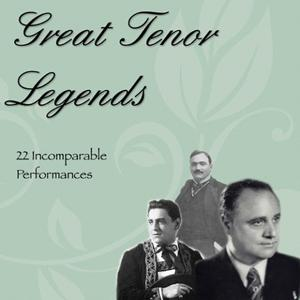 Great Tenor Legends (22 Incomparable Performances)