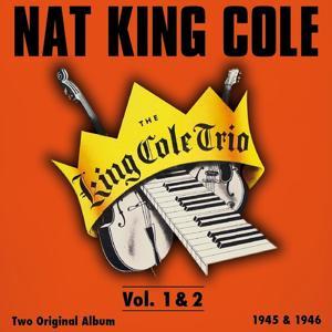 The King Cole Trio, Vol. 1- Vol. 2 (Original Recordings)