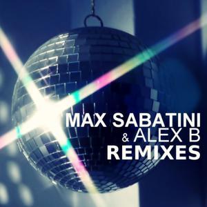 Max Sabatini & Alex B Remixes