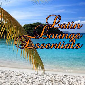 Latin Lounge Essentials