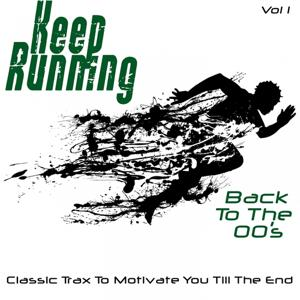 Keep Running - Back To The 00's, Vol. 1 (Classic Trax to Motivate you Till the End)