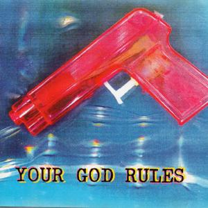 Your God Rules