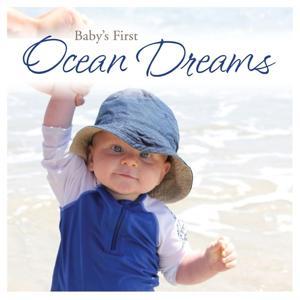 Baby's First Ocean Dreams