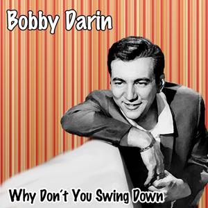 Why Don´t You Swing Down