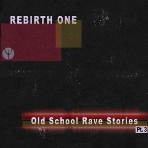 Old School Rave Stories, Vol. 3