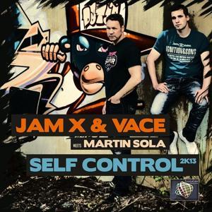 Self Control 2K13 (Mashup Edit: JamX & Vace meets Martin Sola)