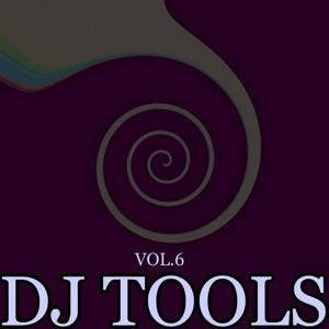 DJ Tools, Vol. 6 (Tools Grooves for DJ Only)