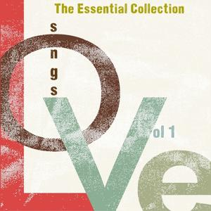 Love Songs - The Essential Collection, Vol.1