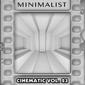 Minimalist : Cinematic, Vol. 23