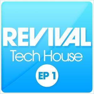 REVIVAL Tech House EP 1