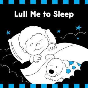 Lull Me to Sleep