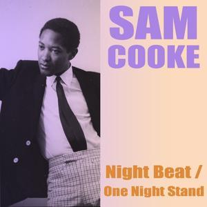 Sam Cooke: Night Beat / One Night Stand!