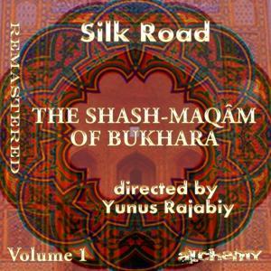 Silk Road - The Shash Maqâm Of Bukhara, Vol. 1 (Remastered)