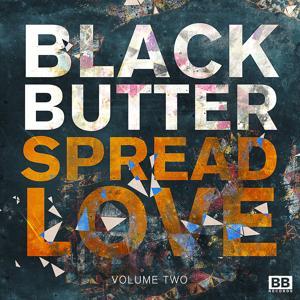 Black Butter - Spread Love Vol 2