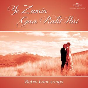 Ye Zamin Gaa Rahi Hai - Retro Love songs