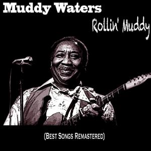 Rollin' Muddy (Best Songs Remastered)