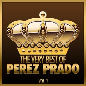 The Very Best Of Perez Prado, Vol. 1