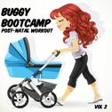 Buggy Bootcamp (Post-Natal Workout), Vol. 2