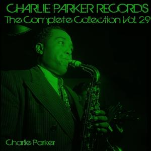 Charlie Parker Records: The Complete Collection, Vol. 29