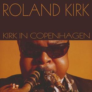 Roland Kirk: Kirk in Copenhagen