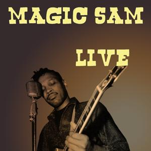Magic Sam: Live