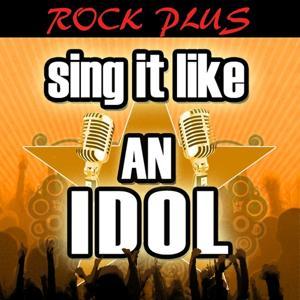 Sing It Like an Idol: Rock Plus