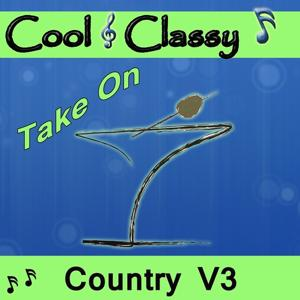 Cool & Classy: Take On Country, Vol. 3