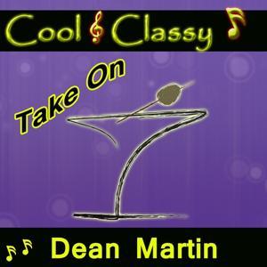 Cool & Classy: Take On Dean Martin