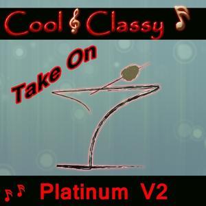 Cool & Classy: Take On Platinum Hits, Vol. 2