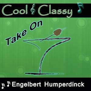 Cool & Classy: Take On Engelbert Humperdinck