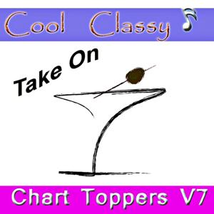 Cool & Classy: Take On Chart Toppers, Vol. 7