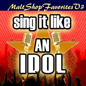 Sing It Like An Idol: Malt Shop Favorites, Vol. 3