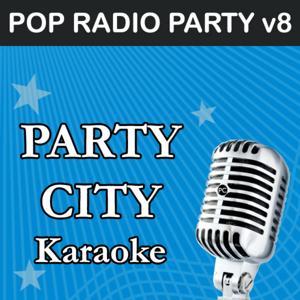 Party City Karaoke: Pop Radio Party, Vol. 8
