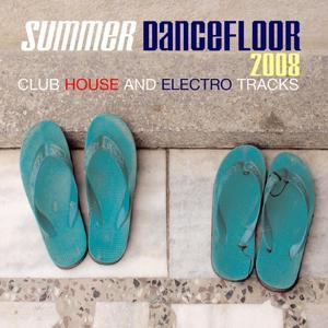 Summer Dancefloor 2008 (Club House and Electro Tracks)