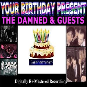 Your Birthday Present - The Damned & Guests