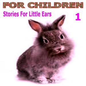 Stories for Little Ears, Vol. 1