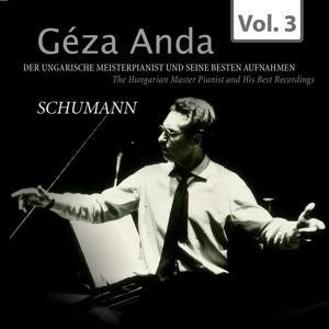 Géza Anda: Die besten Aufnahmen des ungarischen Meisterpianisten, Vol. 3