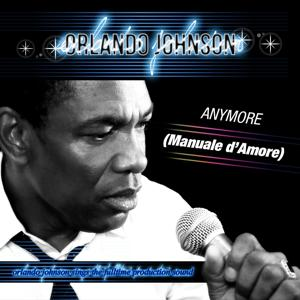 Anymore (Manuale d'Amore) (Orlando Johnson Sings the Fulltime Production Sound)